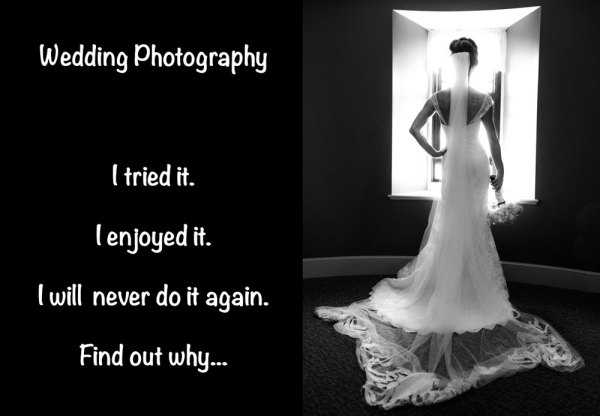 The Story of Photographing my First Wedding also Likely my Last