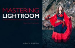 Mastering Lightroom: Book Four –The Photos