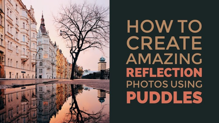 How to Create Amazing Reflection Photos using Puddles