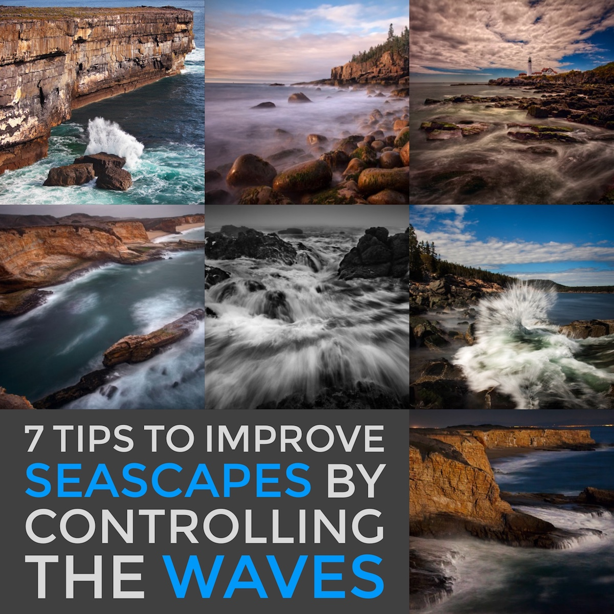 7 Tips to Help Improve Your Seascape Photos by Controlling the Waves