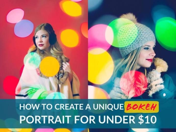 How to Create a Unique Bokeh Portrait for Under $10