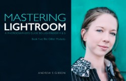 Mastering Lightroom: Book Five – The Other Modules ebook cover