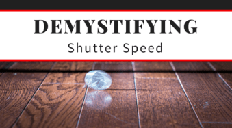 Demystifying Shutter Speed