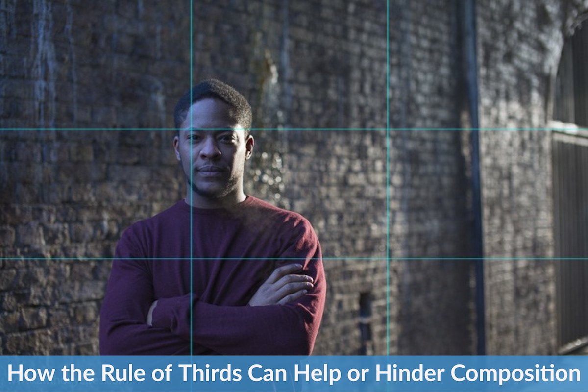 The Rule of Thirds - How it Can Help or Hinder Your Composition