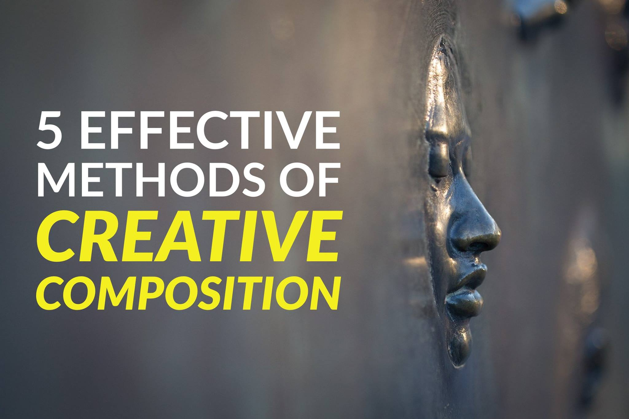 5 Effective Methods of Creative Composition