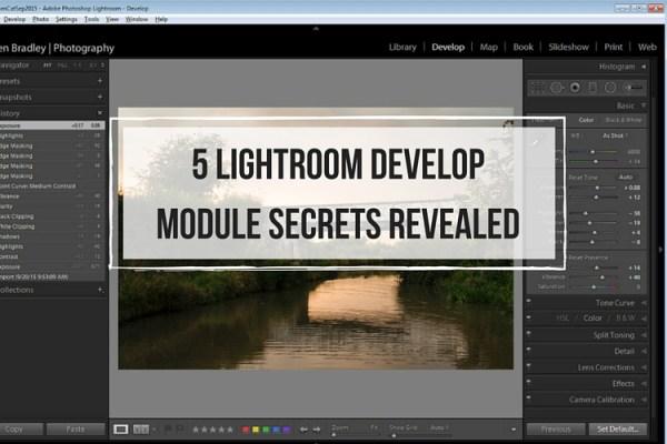 5 Lightroom Develop Module Secrets Revealed
