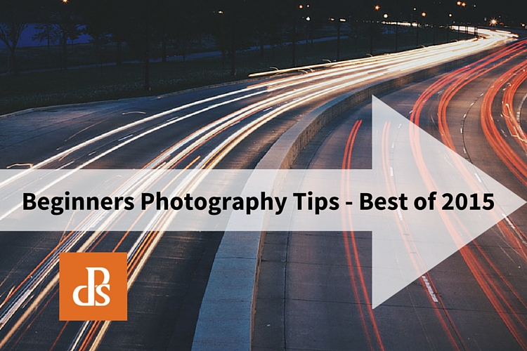 Beginners Guide to Photography - Best of 2015
