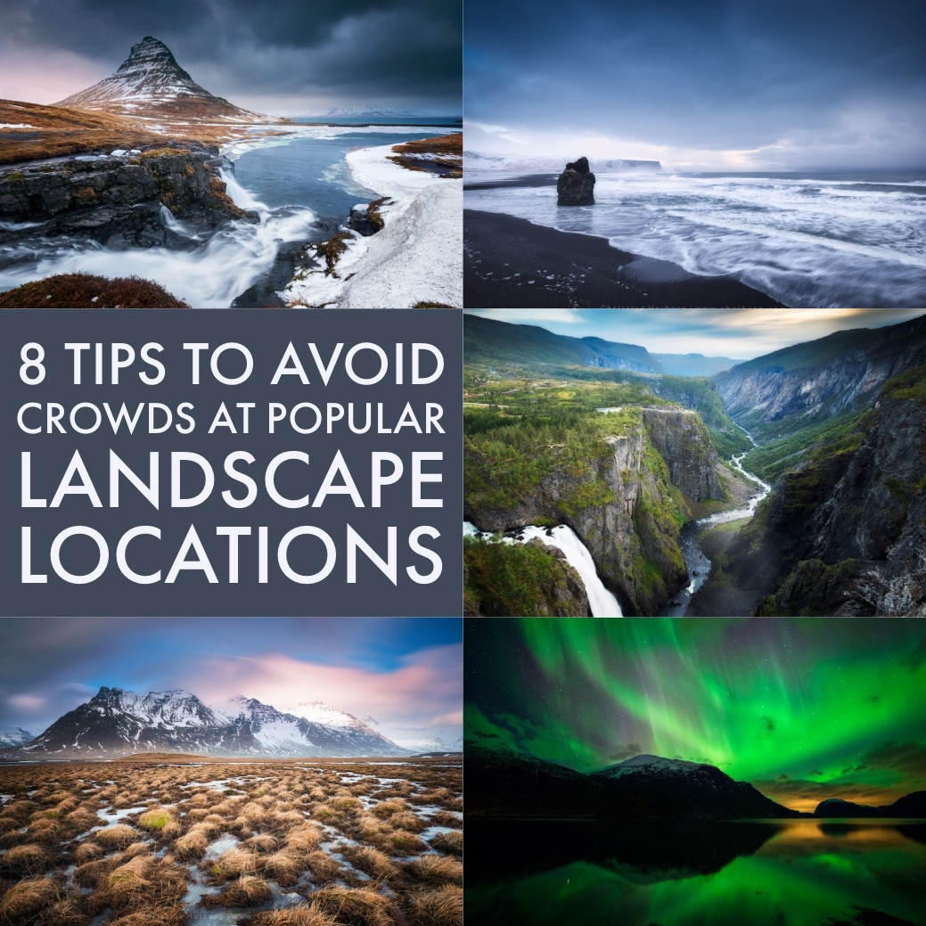 8 Tips to Avoid Crowds at Popular Landscape Locations