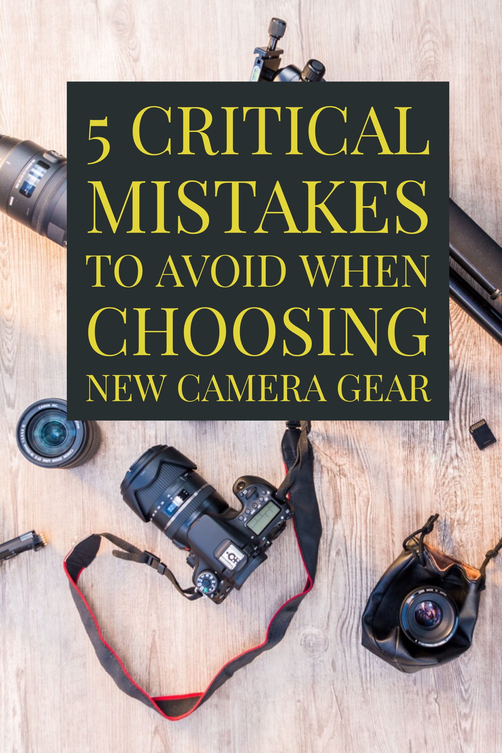 5 Critical Mistakes to Avoid When Buying New Camera Gear