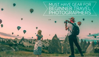 Must Have Gear for Travel Photography Newbies