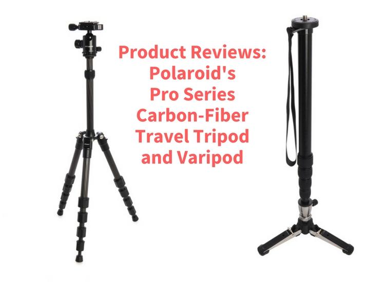 Product Review: Polaroid Carbon-Fiber Travel Tripod and Varipod