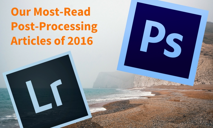 most-read-post-processing-articles-of-2016-on-dps