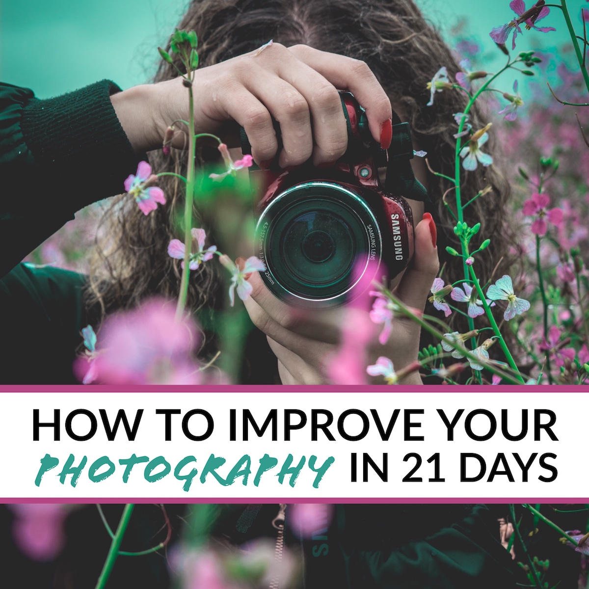 How to Improve your Photography in 21 Days