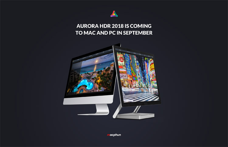 Image: Aurora HDR 2018 is open for pre-ordering now and will be available for purchase September 28t...