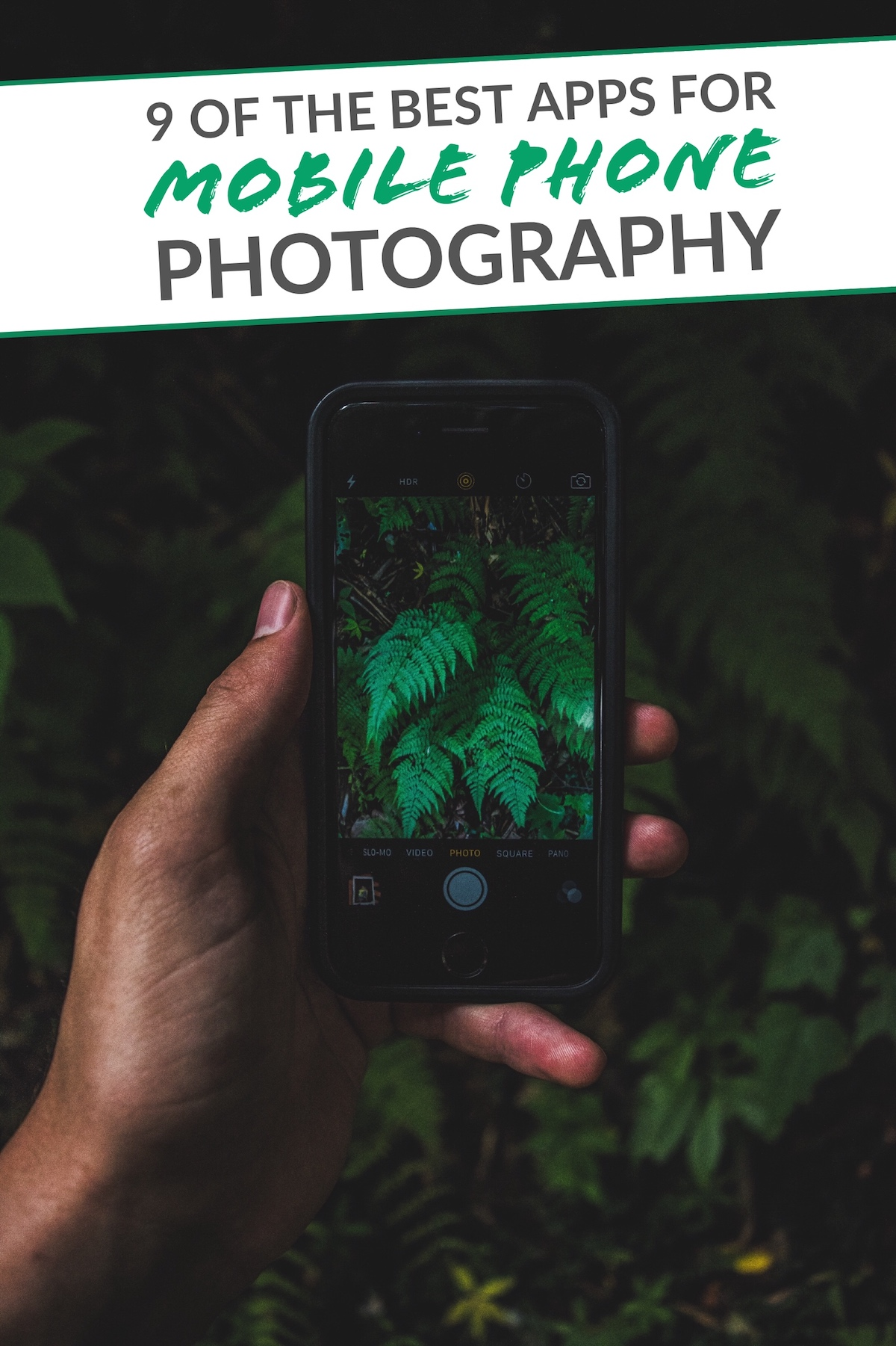 9 of the Best Apps to Help You Do Awesome Mobile Phone Photography