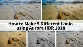 How to Make 5 Different Looks using Aurora HDR 2018