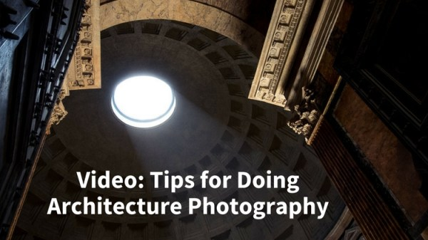 Tips for Doing Architecture Photography
