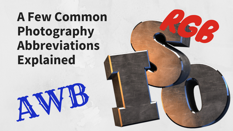 Even For The Seasoned Photographer Photographic Abbreviations Can Be A Confusing Encounter Here Are Few Of Most Common Photography To