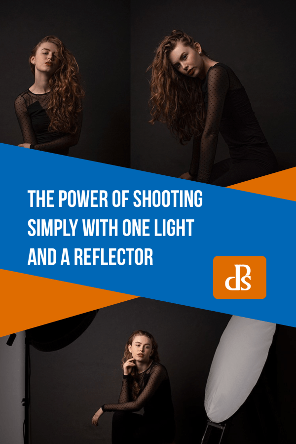 The Power of Shooting Simply with One Light and a Reflector