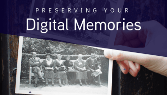 How to Preserve Your Digital Memories Safely