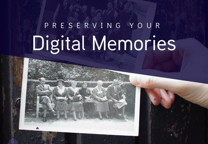 Preserving your digital memories