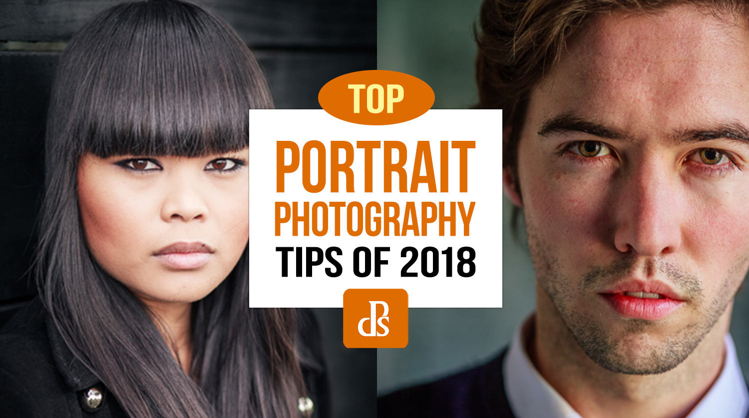 The dPS Top Portrait Photography Tips of 2018