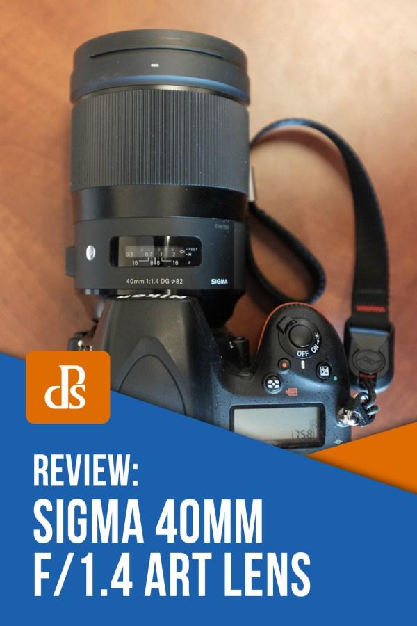 Review: Sigma 40mm f/1.4 DG HSM Art Lens