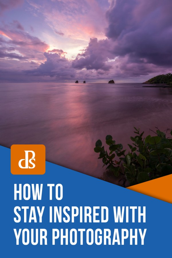 How to Stay Inspired with your Photography