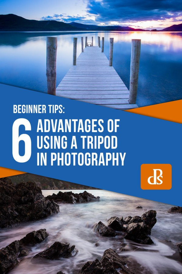 6 Advantages of Using a Tripod in Your Photography