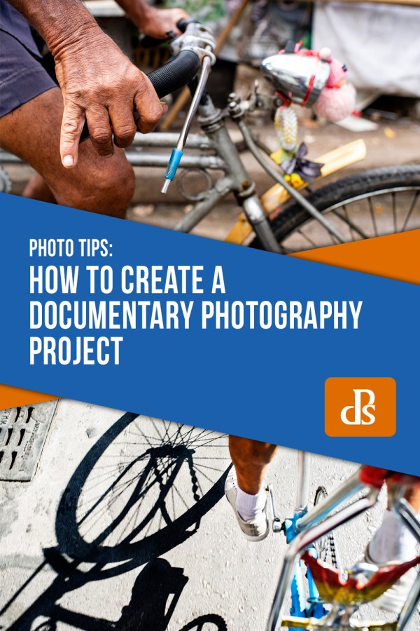 How to Create a Documentary Photography Project