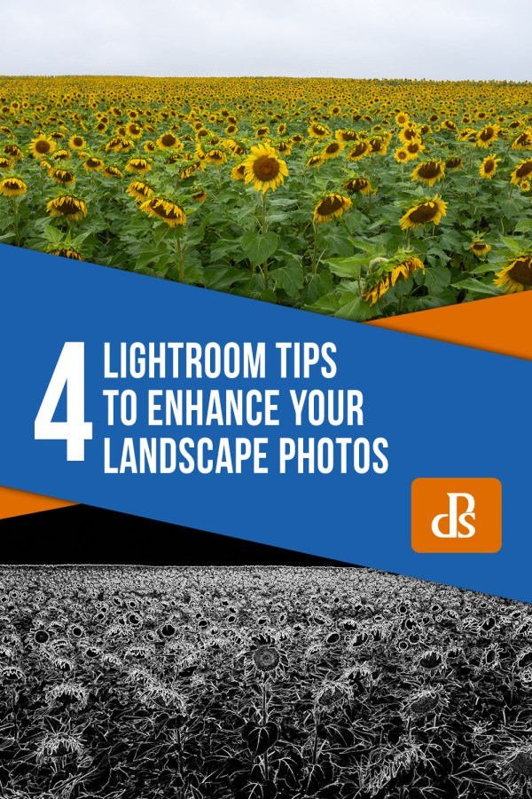 Four Lightroom Tips to Enhance Your Landscape Photos