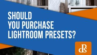 Should You Purchase Lightroom Presets?