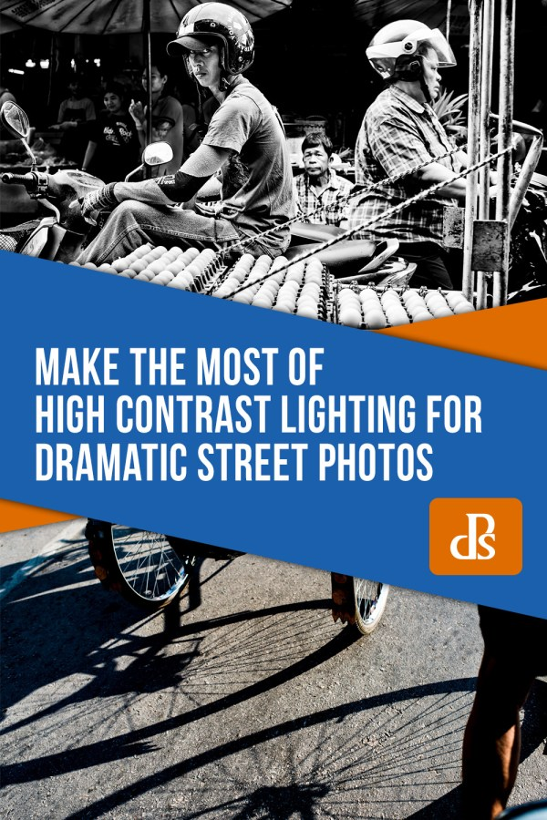 Make the Most of High Contrast Lighting for Dramatic Street Photos