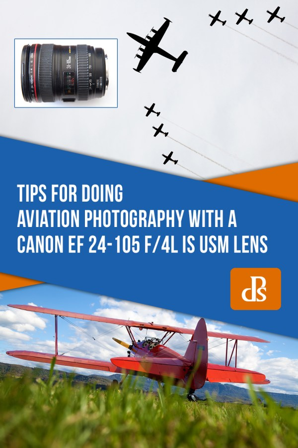 Tips for Aviation Photography with a Canon EF 24-105 f/4L Lens