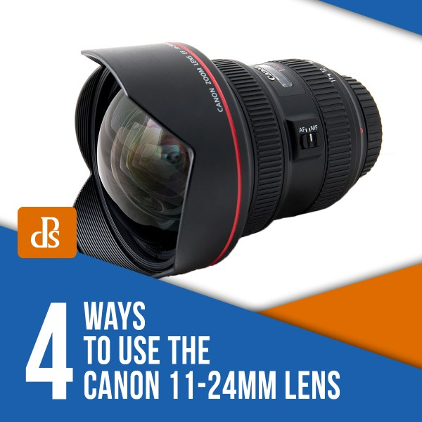 4 Ways to Use the Canon 11-24mm Lens