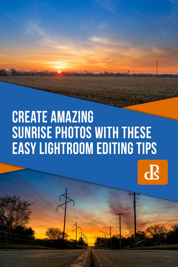 Create Amazing Sunrise Photos with these Easy Lightroom Editing Tips
