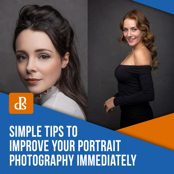 Simple Tips to Improve Your Portrait Photography Immediately