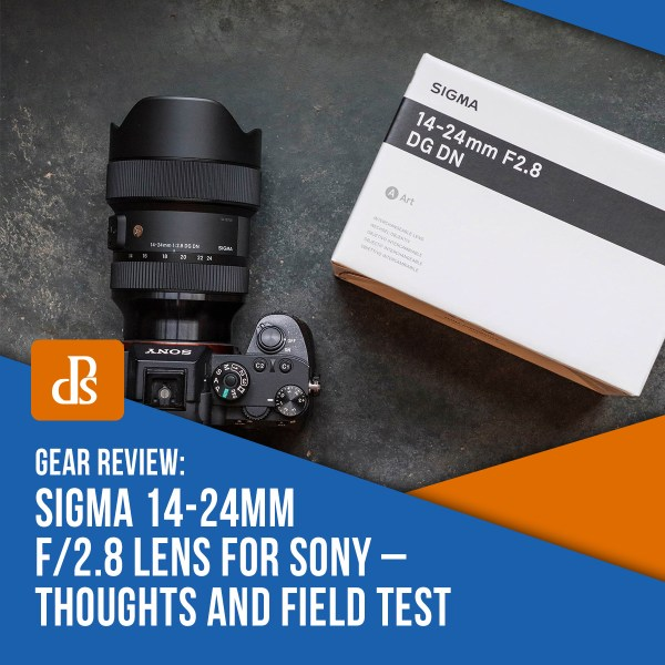 Sigma 14-24mm f/2.8 Lens for Sony – Thoughts and Field Test