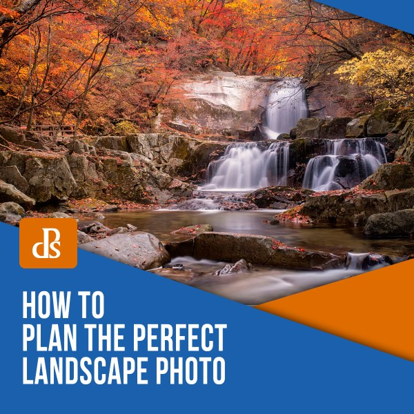 How to Plan the Perfect Landscape Photo
