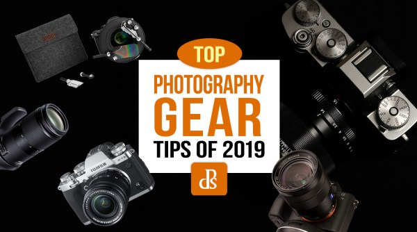 The dPS Top Photography Gear Tips of 2019
