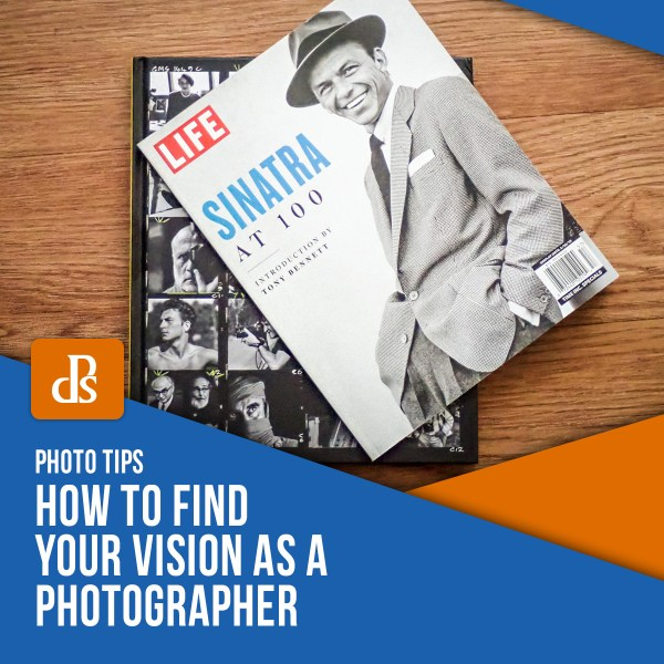 How to Find Your Vision as a Photographer