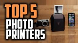 The 5 Best Portable Photo Printers in 2019