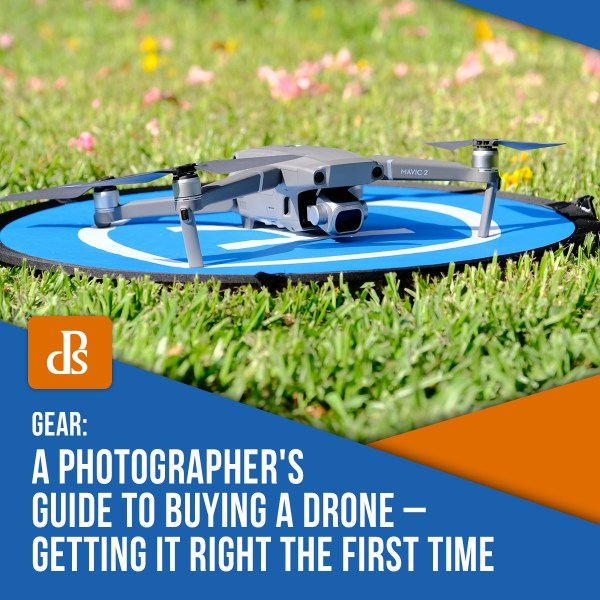 A Photographer's Guide to Buying a Drone – Getting it Right the First Time