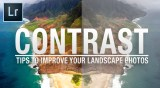 5 Tips For Mastering Contrast In Your Landscape Photos (video)