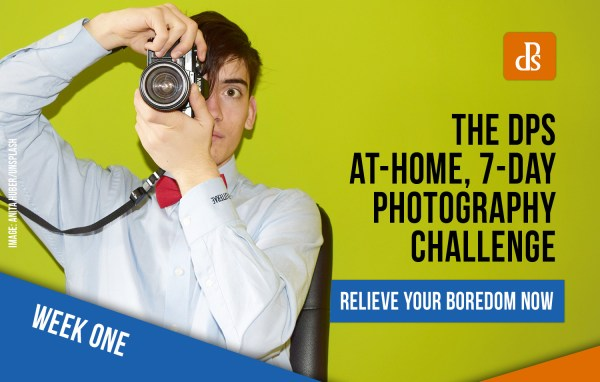 The dPS At-Home 7-Day Photography Challenge – Week One