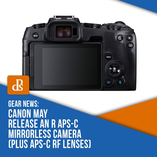 Canon May Release an R APS-C Mirrorless Camera (Plus APS-C RF Lenses)