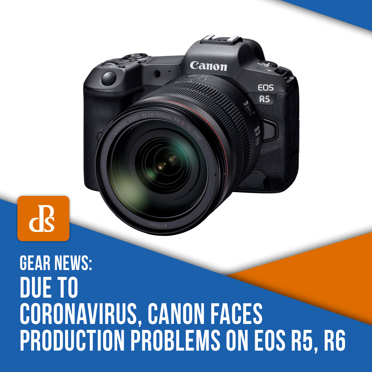 Due to Coronavirus, Canon Faces Production Problems on EOS R5, R6 featured image