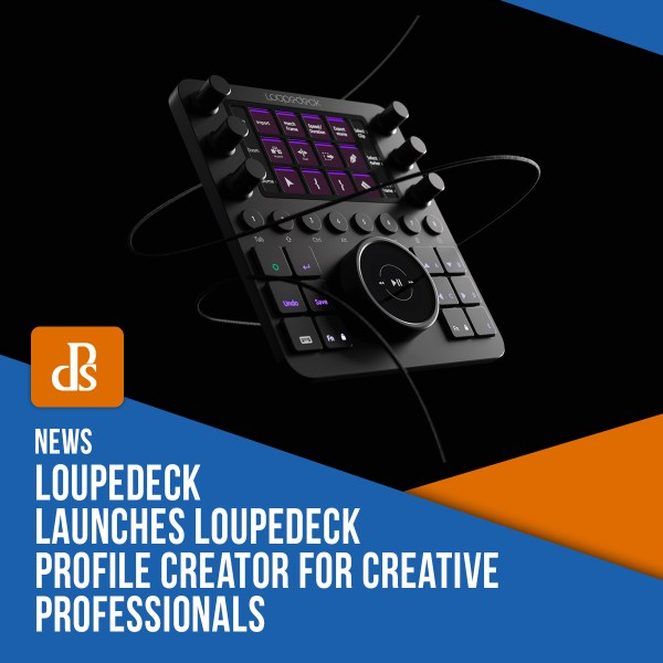 Loupedeck Launches Loupedeck Profile Creator for Creative Professionals