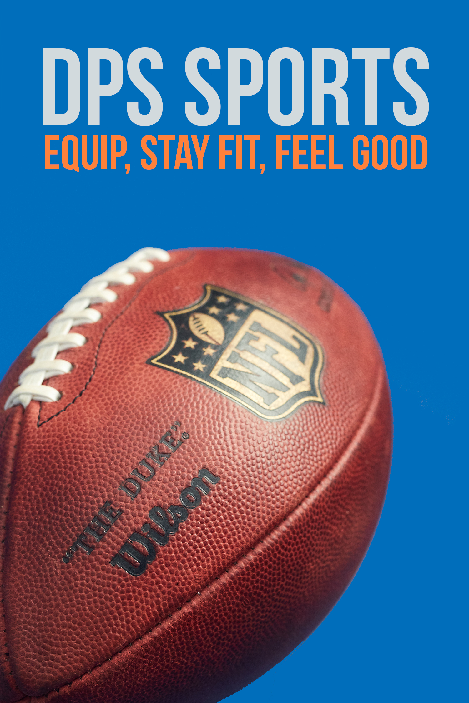 A poster of an American Football with the Text DPS Sports Equip, Stay Fit, Feel Good.