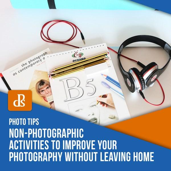 Atividades não fotográficas para melhorar sua fotografia sem sair de casa